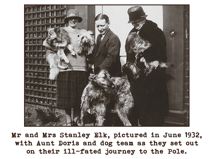 Black and white photograph of a middle aged couple and an older lady with several pet dogs.  Captioned: Mr and Mrs Stanley Elk, pictured in June 1932, with Aunt Doris and dog team as they set out on their ill-fated journey to the Pole.