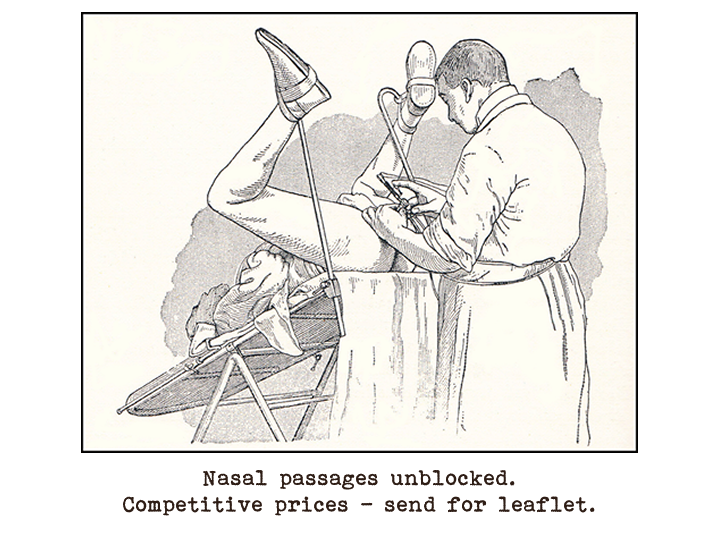 Line drawing of a gynecologist performing an examination on a woman whose legs are raised in stirrups.  Captioned: Nasal passages unblocked. Competitive prices — send for leaflet.